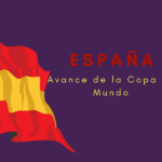España – Avance de la Copa del Mundo